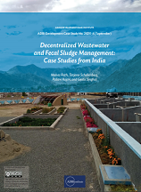 Decentralized Wastewater and Fecal Sludge Management: Case Studies from India