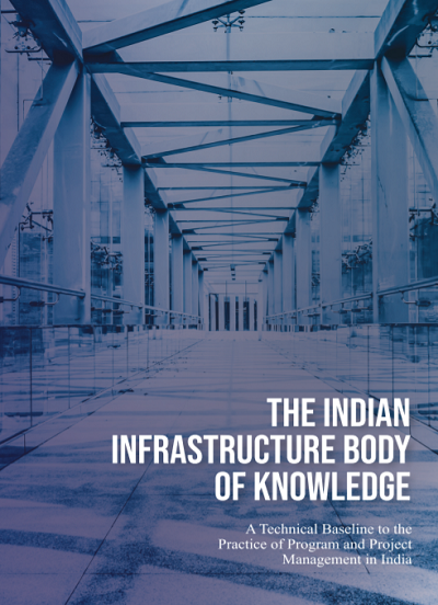 National Program & Project Management Policy Framework: Introduction to Indian Infrastructure Body of Knowledge