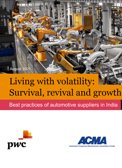 Living with volatility: Survival, revival and growth Best practices of automotive suppliers in India