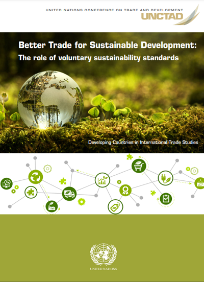 Better Trade for Sustainable Development: The role of voluntary sustainability standards