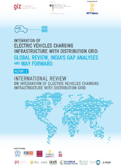INTEGRATION OF ELECTRIC VEHICLES CHARGING INFRASTRUCTURE WITH DISTRIBUTION GRID: GLOBAL REVIEW, INDIA'S GAP ANALYSES AND WAY FORWARD