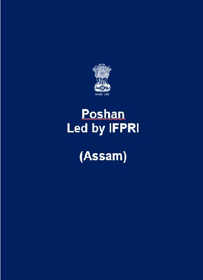 Poshan - Led by IFPRI (Assam)