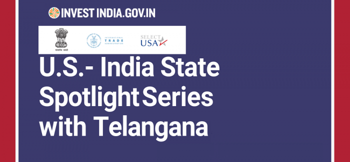 US - India State Spotlight Series with Telangana