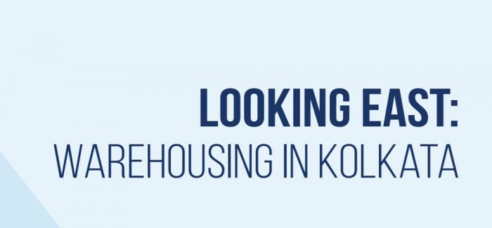 Looking East - Warehousing in Kolkata