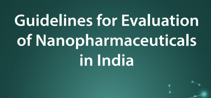 Guidelines For Evaluation Of Nanopharmaceuticals In India