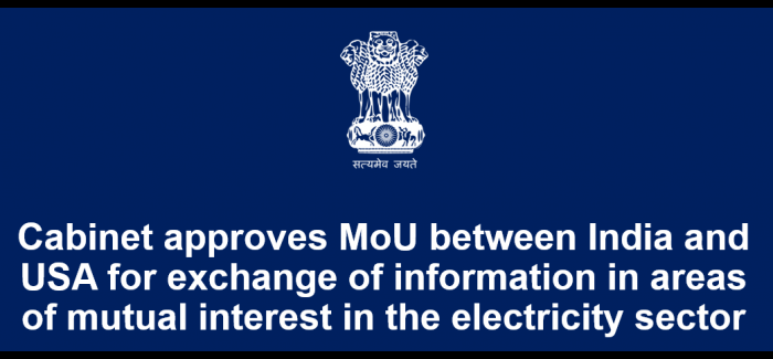 Cabinet approves MoU between India and USA for exchange of information in areas of mutual interest in the electricity sector