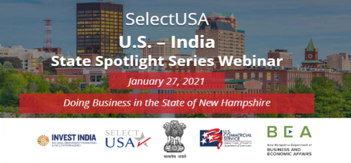 US – India State Spotlight Series Webinar: Doing Business in the State of New Hampshire