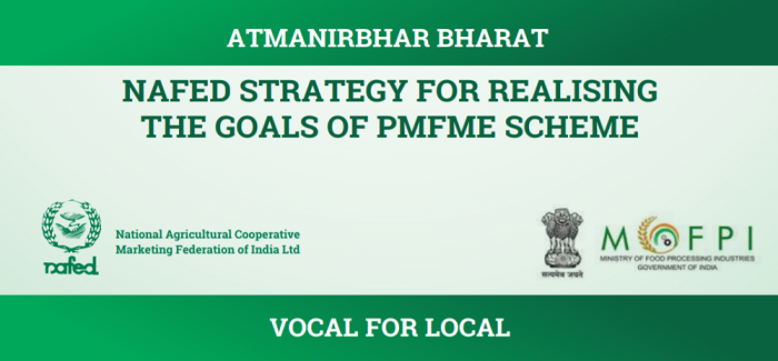 NAFED Strategy for Realising the Goals of PMFME Scheme