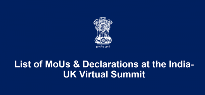 List of MoUs & Declarations at the India-UK Virtual Summit