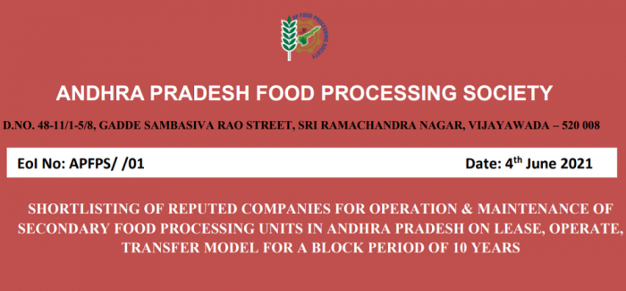 Shortlisting of reputed companies for operation & maintenance of secondary food processing units in Andhra Pradesh