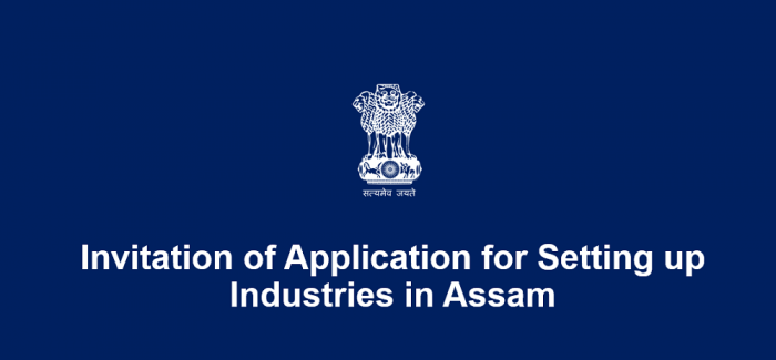 Invitation of Application for Setting up Industries in Assam