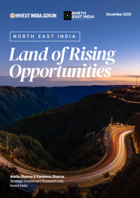 North East India: Land of Rising Opportunities