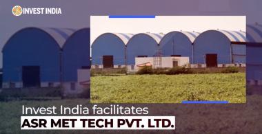 Invest India는 ASR Met Tech Pvt. Ltd.