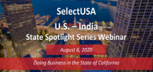 US – India State Spotlight Series Webinar: Doing Business in the State of California