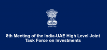 8th Meeting of the India-UAE High Level Joint Task Force on Investments