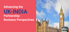 Advancing the UK-India Partnership: Business Perspectives