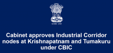 Cabinet approves Industrial Corridor nodes at Krishnapatnam and Tumakuru under CBIC