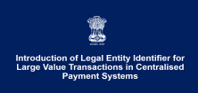 Introduction of Legal Entity Identifier for Large Value Transactions in Centralised Payment Systems
