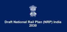 Draft National Rail Plan (NRP) India 2030