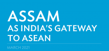 Assam as India's Gateway to ASEAN