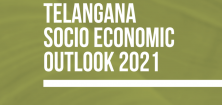 Telangana Socio Economic Outlook 2021
