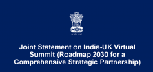 Joint Statement on India-UK Virtual Summit (Roadmap 2030 for a Comprehensive Strategic Partnership)