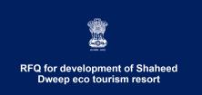RFQ for development of Shaheed Dweep eco tourism resort