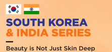 South Korea and India Series: Beauty is Not Just Skin Deep