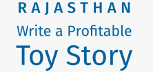 Rajasthan: Write a Profitable Toy Story