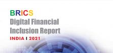 BRICS Digital Financial Inclusion Report 2021