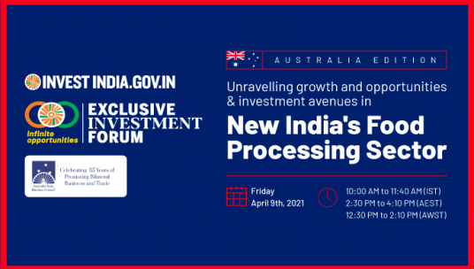 Australia Edition: Unraveling growth opportunities & investment avenues in New India's Food Processing Sector